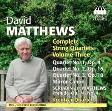 David Matthews (geb. 1943): Sämtliche Streichquartette Vol.3, CD