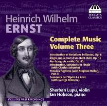 Heinrich Wilhelm Ernst (1814-1865): Sämtliche Werke für Violine & Klavier Vol.3, CD