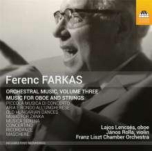Ferenc Farkas (1905-2000): Orchesterwerke Vol.3 - Musik für Oboe & Streicher, CD