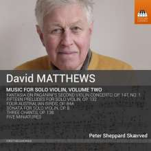 David Matthews (geb. 1943): Werke für Violine solo Vol.2, CD