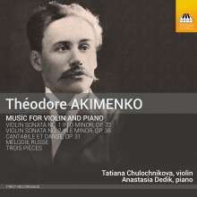 Theodore Akimenko (1876-1945): Violinsonaten Nr.1 & 2, CD