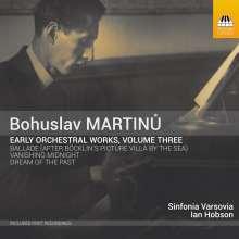Bohuslav Martinu (1890-1959): Frühe Orchesterwerke Vol.3, CD