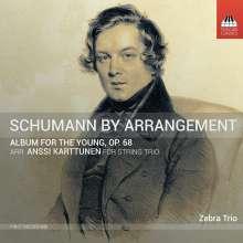 Robert Schumann (1810-1856): Album für die Jugend op.68 Nr.1-43 (arr. für Streichtrio von Anssi Karttunen), CD