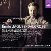 Emile Jaques-Dalcroze (1865-1950): Klavierwerke Vol.3, CD