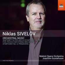 """Niklas Sivelöv (geb. 1968): Symphonien Nr.3 """"Primavera"""" & Nr.4 """"Sinfonietta per archi"""", CD"""
