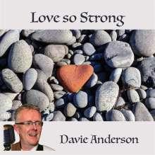 Davie Anderson: Love so Strong, CD