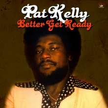 Pat Kelly: Better Get Ready, CD