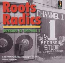 Roots Radics: Dubbing At Channel 1, CD