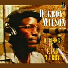 Delroy Wilson: Dubbing at King Tubby's, CD