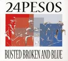 24Pesos: Busted Broken & Blue, CD