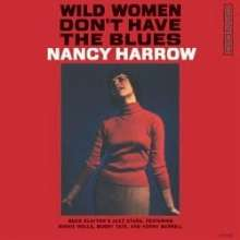 Nancy Harrow (geb. 1930): Wild Women Don't Have The Blues (180g) (Limited-Edition), LP