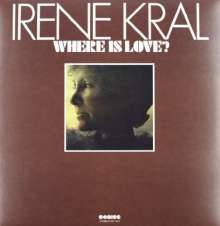 Irene Kral (1932-1978): Where Is Love (180g) (Limited-Edition), LP