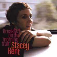 Stacey Kent (geb. 1968): Breakfast On The Morning Tram (180g) (Limited-Edition), 2 LPs