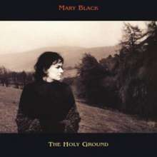 Mary Black: The Holy Ground (remastered) (180g) (Limited-Edition), LP