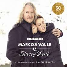 Marcos Valle & Stacey Kent: Ao Vivo (180g) (Limited-Edition), 2 LPs