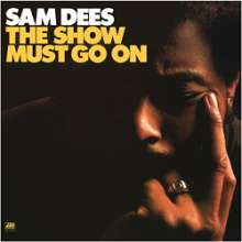 Sam Dees: The Show Must Go On (remastered) (180g) (Limited-Edition), LP
