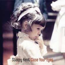 Stacey Kent (geb. 1968): Close Your Eyes (remastered) (180g) (Limited Edition), 2 LPs
