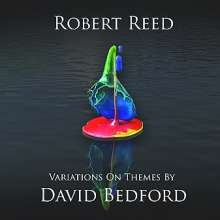 Robert Reed: Variations On Themes By David Bedford EP, CD