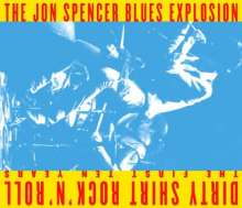 Jon Spencer: Dirty Shirt Rock'n'Roll: The First 10 Years, CD