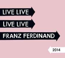 Franz Ferdinand: Live 2014, 2 CDs