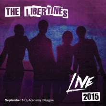 The Libertines: Live At The O2 Academy Glasgow 2015, 2 CDs