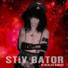 Stiv Bator: Do You Believe In Magyk, 2 CDs