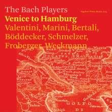 The Bach Players - Venice to Hamburg, CD