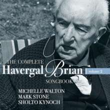 Havergal Brian (1876-1972): The Complete Havergal Brian Songbook Vol.2, CD