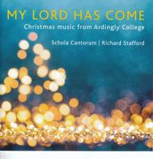 Schola Cantorum of Ardingly College - My Lord Has Come, CD