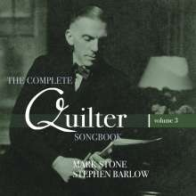 """Roger Quilter (1877-1953): Lieder """"The Complete Songbook"""" Vol.3, CD"""
