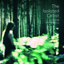 Clare O'Connell - The Isolated Cellist, CD