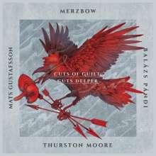 Merzbow, Mats Gustafsson, Balazs Pandi & Thurston Moore: Cuts Of Guilt, Cuts Deeper, 2 LPs