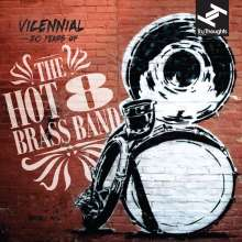 The Hot 8 Brass Band: Vicennial: 20 Years Of The Hot 8 Brass Band, 2 LPs