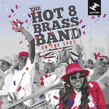 The Hot 8 Brass Band: On The Spot, CD