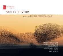 "Cheryl Frances-Hoad (geb. 1980): Werke ""Stolen Rhythm"", CD"