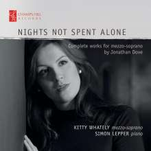 "Jonathan Dove (geb. 1959): Lieder ""Nights Not Spent Alone"", CD"