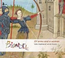 Of Arms and a Woman - Spätmittelalterliche Musik für Bläser, CD