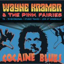 Wayne Kramer & The Pink Fairies: Cocaine Blues ('74 - '78 Recordings / Studio Tracks + Live At Dingwalls), CD