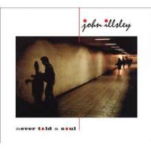 John Illsley (ex-Dire Straits): Never Told A Soul, CD