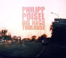 Philipp Poisel: Bis nach Toulouse, CD