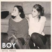 Boy (Valeska Steiner / Sonja Glass): Mutual Friends, CD