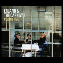 Erland & The Carnival: Closing Time, LP