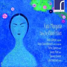 "Pavel Haas (1899-1944): Lieder ""Fata Morgana"", CD"
