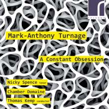 Mark-Anthony Turnage (geb. 1960): A Constant Obsession für Tenor & 8 Instrumentalisten, CD