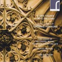 "Thomas Tomkins (1572-1656): Geistliche Musik ""O Give Thanks Unto The Lord"", CD"