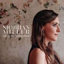 Siobhan Miller: All Is Not Forgotten, CD