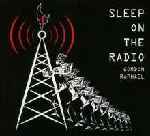 Gordon Raphael: Sleep On The Radio, CD