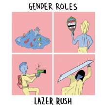 Gender Roles: Lazer Rush, Single 7""