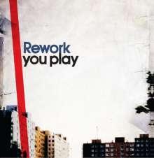 Rework: You Play, CD