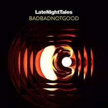 BadBadNotGood: Late Night Tales (180g), 2 LPs